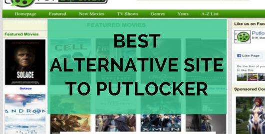Top 10 Alternative Sites Like Putlocker To Stream For Free