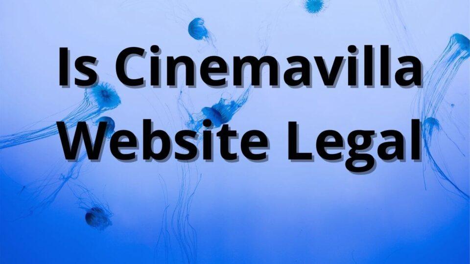 cinemavilla legal