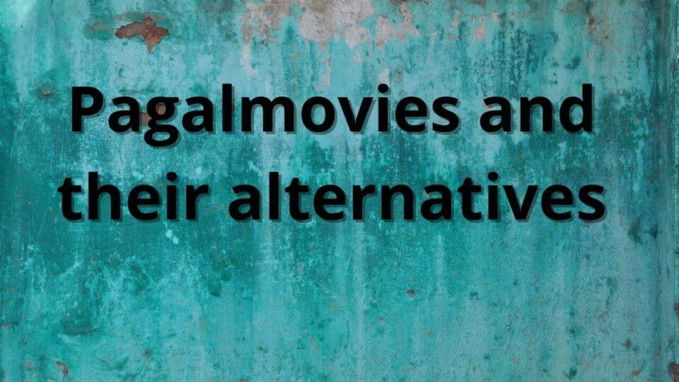 pagalmovies alternatives