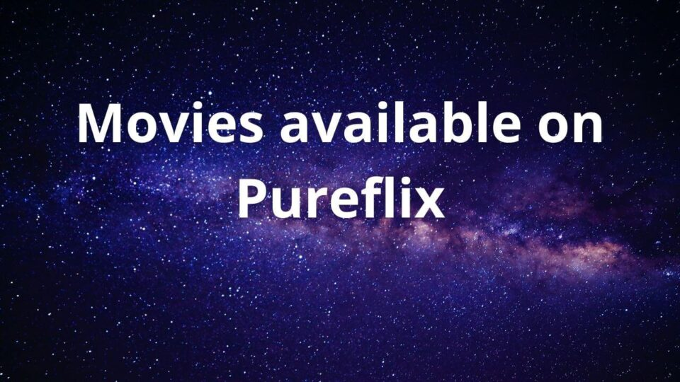 Movies available on Pureflix